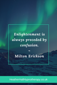 Enlightenment is always preceded by confusion - Milton Erickson Quote