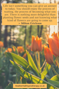 Life isn't somehthng you can give an answer to today... - Milton Erickson Quote