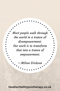 Most people walk through the world in a trance of disempowerment... - Milton Erickson Quote