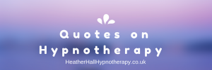 Quotes on Hypnotherapy