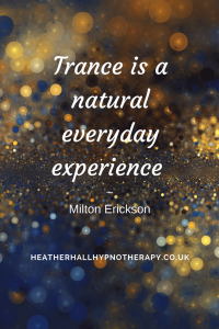 Trance is a natural everyday experience - Milton Erickson Quote
