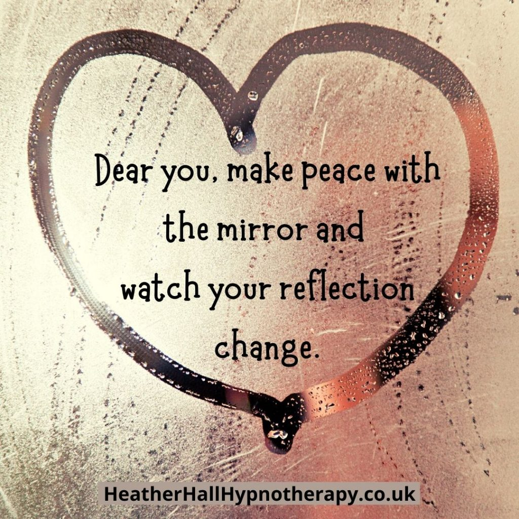 Self-Love Mirror Quotes Dear you, make peace with the mirror and watch your reflection change.
